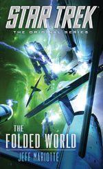 Star Trek : The Original Series: The Folded World - Jeff Mariotte