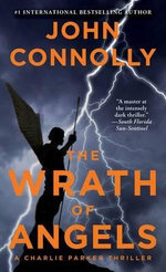 The Wrath of Angels : A Charlie Parker Thriller - John Connolly