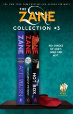 The Zane Collection #3 : Afterburn, Total Eclipse of the Heart, and The Hot Box - Zane