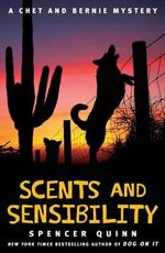 Scents and Sensibility : Chet and Bernie Mystery - Spencer Quinn