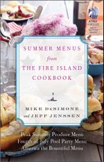 Summer Menus from The Fire Island Cookbook - Mike DeSimone
