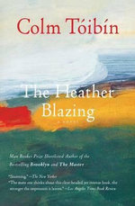 The Heather Blazing - Colm Toibin