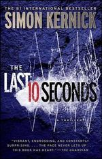The Last 10 Seconds : A Thriller - Simon Kernick