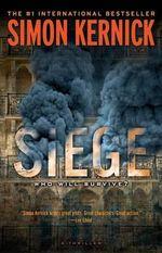 Siege : A Thriller - Simon Kernick