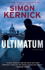 Ultimatum : A Thriller - Simon Kernick