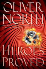Heroes Proved : In the Fight Against Radical Islam - Oliver North