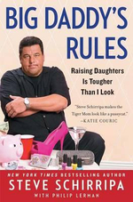 Big Daddy's Rules : Raising Daughters Is Tougher Than I Look - Steve Schirripa