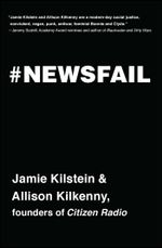 Newsfail : Climate Change, Feminism, Gun Control, and Other Fun Stuff We Talk About Because Nobody Else Will - Jamie Kilstein