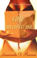 Fire & Brimstone : A Novel - Laurinda D. Brown