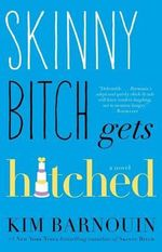 Skinny Bitch Gets Hitched - Kim Barnouin
