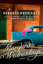 Margarita Wednesdays : Making a New Life by the Mexican Sea - Deborah Rodriguez
