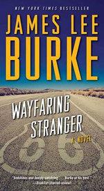Wayfaring Stranger : Holland Family Novel - James Lee Burke