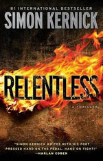 Relentless : A Thriller - Simon Kernick