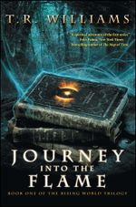 Journey Into the Flame : Book One of the Rising World Trilogy - T. R. Williams