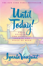 Until Today! : Daily Devotions for Spiritual Growth and Peace of - Iyanla Vanzant