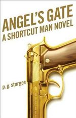 Angel's Gate : A Shortcut Man Novel - Preston Sturges, Jr
