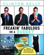 Freakin' Fabulous on a Budget - Clinton Kelly
