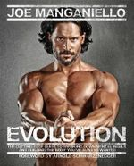 Evolution : The Cutting-Edge Guide to Breaking Down Mental Walls and Building the Body You've Always Wanted - Joe Manganiello