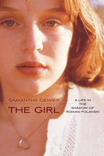 Girl : A Life Lived in the Shadow of Roma - Samantha Geimer