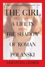 The Girl : A Life in the Shadow of Roman Polanski - Samantha Geimer