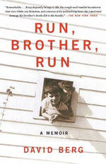 Run, Brother, Run : A Memoir of a Murder in My Family - David Berg