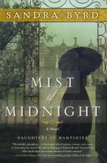 Mist of Midnight : A Novel - Sandra Byrd