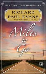 Miles to Go : The Second Journal of the Walk Series - Richard Paul Evans