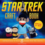 The Star Trek Craft Book : Make it So - Angie Pederson