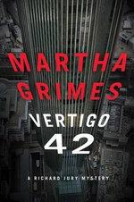 Vertigo 42 : A Richard Jury Mystery - Martha Grimes