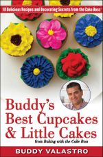 Buddy's Best Cupcakes & Little Cakes (from Baking with the Cake Boss) : 10 Delicious Recipes--and Decorating Secrets--from the Cake Boss - Buddy Valastro