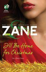 Zane's I'll Be Home for Christmas : An eShort Story - Zane