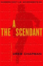 The Ascendant : A Thriller - Drew Chapman