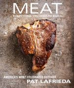 Meat : Everything You Need to Know - Pat Lafrieda