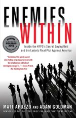 Enemies Within : Inside the NYPD's Secret Spying Unit and bin Laden's Final Plot Against America - Matt Apuzzo