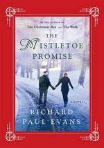 The Mistletoe Promise : Walk - Richard Paul Evans