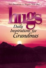 Hugs Daily Inspirations for Grandmas : 365 Devotions to Inspire Your Day