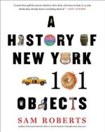 A History of New York in 101 Objects - Sam Roberts