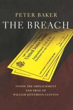 The Breach : Inside the Impeachment and Trial of William Jeffer - Peter Baker