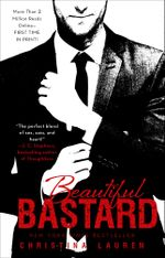 Beautiful Bastard : Beautiful : Book 1 - Christina Lauren