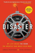 The Disaster Artist - Bevelled Edge : My Life Inside the Room, the Greatest Bad Movie Ever Made - Greg Sestero