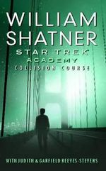 Star Trek : Academy: Collision Course - William Shatner