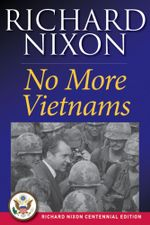 No More Vietnams - Richard Nixon