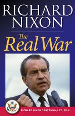 The Real War - Richard Nixon
