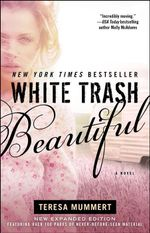 White Trash Beautiful : A Novel - Teresa Mummert
