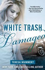 White Trash Damaged - Teresa Mummert