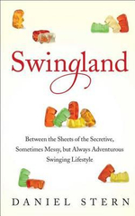 Swingland : Between the Sheets of the Secretive, Sometimes Messy, But Always Adventurous Swinging Lifestyle - Daniel Stern