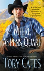 Where Aspens Quake - Tory Cates