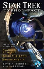 Star Trek: Typhon Pact: The Khitomer Accords Saga : Plagues of Night, Raise the Dawn, and Brinkmanship - David R. George III