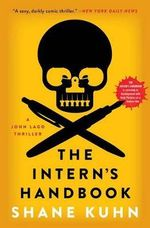 The Intern's Handbook : A John Lago Thriller - Shane Kuhn