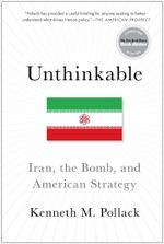 Unthinkable : Iran, the Bomb, and American Strategy - Kenneth Pollack